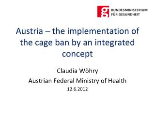 Austria –  the implementation of the cage ban by  an  integrated concept