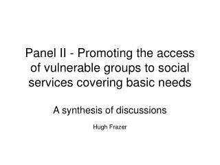 Panel II - Promoting the access of vulnerable groups to social services covering basic needs