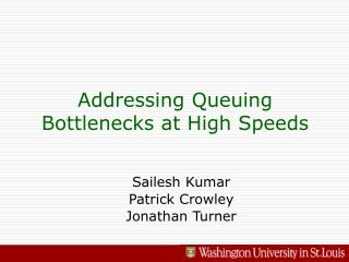 Addressing Queuing Bottlenecks at High Speeds
