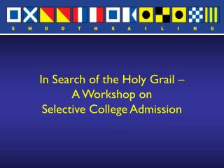 In Search of the Holy Grail – A Workshop on Selective College Admission