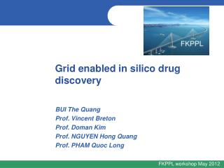 Grid enabled in  silico  drug discovery