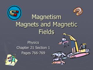 Magnetism Magnets and Magnetic Fields
