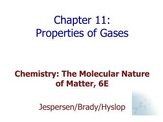 Chapter 11:  Properties of Gases
