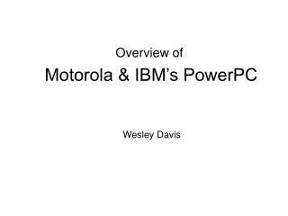 Motorola & IBM's PowerPC