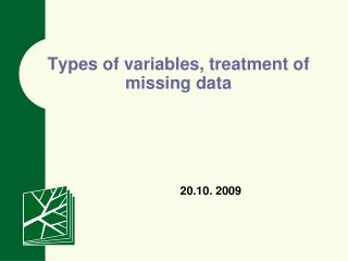 Types of variables, treatment of missing data