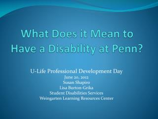 What Does it Mean to Have a Disability at Penn?