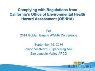For  2014  Golden Empire AWMA  Conference September 16, 2014 Leland Villalvazo, Supervising AQS