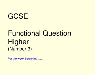 GCSE Functional Question Higher (Number 3)