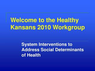 Welcome to the Healthy Kansans 2010 Workgroup