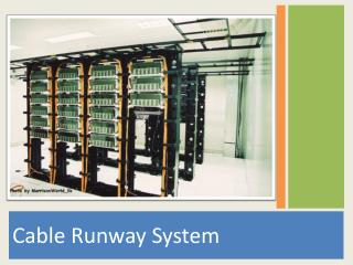 Cable Runway System
