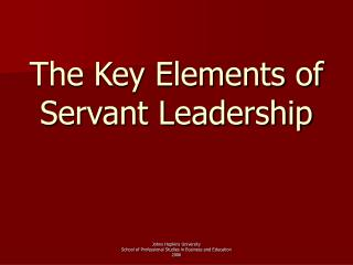 The Key Elements of  Servant Leadership