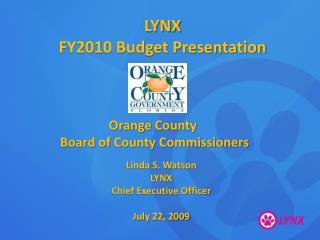 LYNX  FY2010 Budget Presentation
