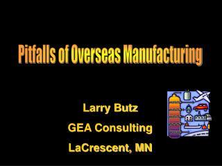 Pitfalls of Overseas Manufacturing
