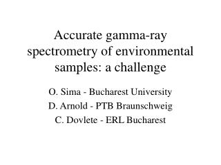 Accurate gamma-ray spectrometry of environmental samples: a challenge