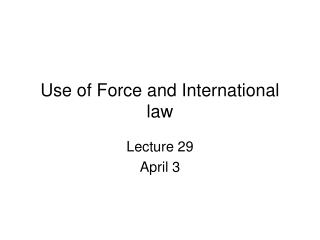 Use of Force and International law