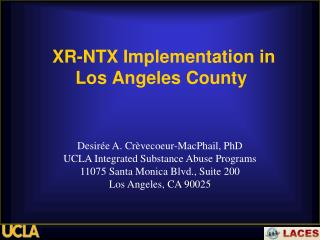 XR-NTX Implementation in  Los Angeles County