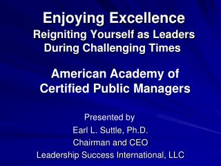 Enjoying Excellence Reigniting Yourself as Leaders  During Challenging Times