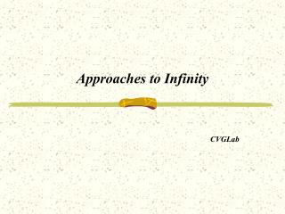 Approaches to Infinity