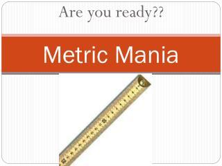 Metric Mania
