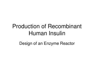 Production of Recombinant Human Insulin
