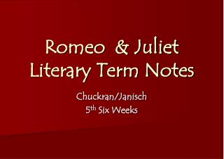 Romeo  & Juliet  Literary Term Notes