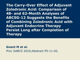 Gnant M et al. Proc SABCS  2010;Abstract P5-11-02.