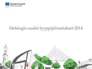 Helsingin uudet tyyppipiirustukset 2014