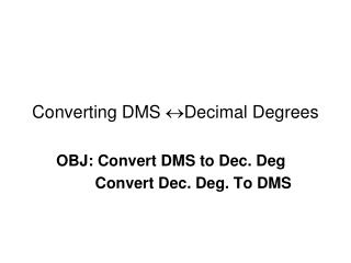 Converting DMS   Decimal Degrees