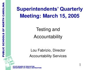Superintendents' Quarterly Meeting: March 15, 2005