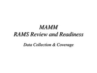 MAMM RAMS Review and Readiness