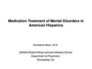 Medication Treatment of Mental Disorders in American Hispanics