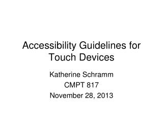 Accessibility Guidelines for Touch Devices