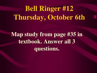 Bell Ringer # 12 Thursday ,  October  6th