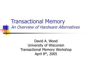 Transactional Memory An Overview of Hardware Alternatives