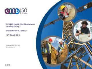 CONIAC Health Risk Management Working Group Presentation to CONIAC  18 th March 2014