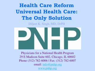 Physicians for a National Health Program 29 E Madison Suite 602, Chicago, IL 60602