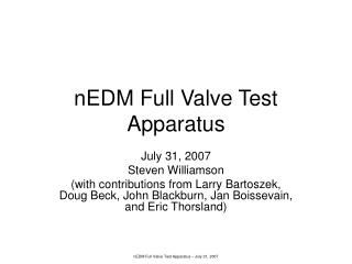 NEDM Full Valve Test Apparatus