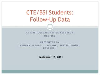 CTE/BSI Students:                Follow-Up Data