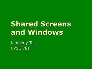 Shared Screens and Windows