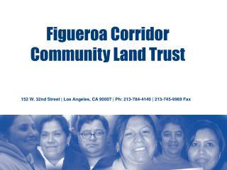 Figueroa Corridor  Community Land Trust