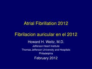 Atrial Fibrillation 2012  Fibrilacion auricular en el 2012
