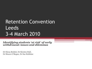 Retention Convention Leeds 3-4 March 2010