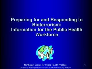 Preparing for and Responding to Bioterrorism: Information for the ...