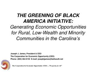 Joseph J. James, President & CEO The Corporation for Economic Opportunity (CEO)
