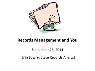 Records Management and You September 23, 2014
