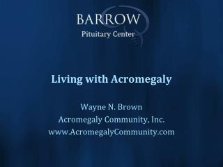 Living with Acromegaly