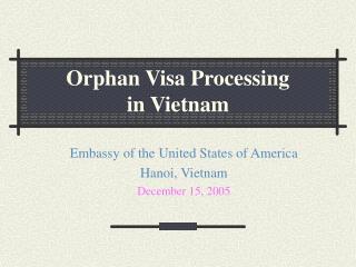 Orphan Visa Processing  in Vietnam
