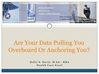 Are Your Data Pulling You Overboard Or Anchoring You?