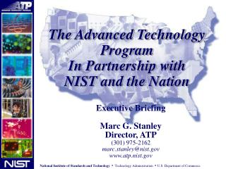 The Advanced Technology Program In Partnership with NIST and the Nation