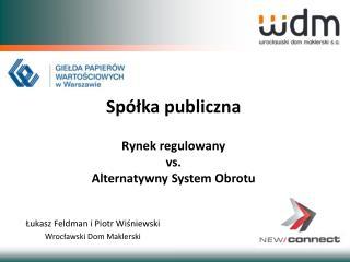 Łukasz Feldman i Piotr Wiśniewski Wrocławski Dom Maklerski
